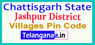 Jashpur District Pin Codes in Chattisgarh State