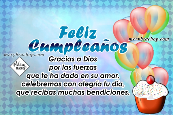 Imágenes lindas con frases de cumpleaños cortas cristianas para amigos, hermanos, feliz cumpleaños cristiano por Mery Bracho en bonitas tarjetas.