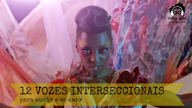 artistas interseccionais para ouvir e se amar