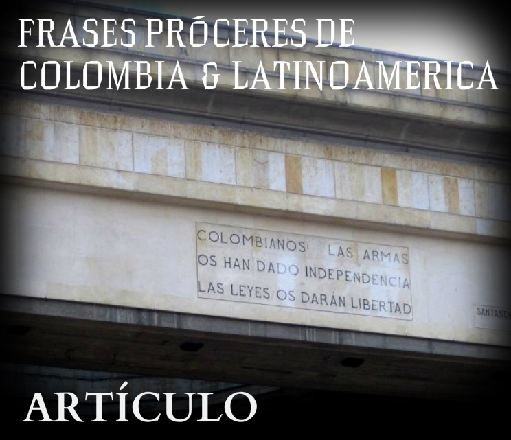 Frases Próceres De La Historia Colombianos Diariodfg Bogotá