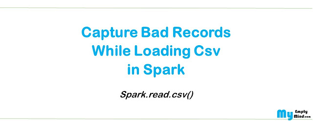pySpark - Capture bad records while loading csv in Spark Data Frame