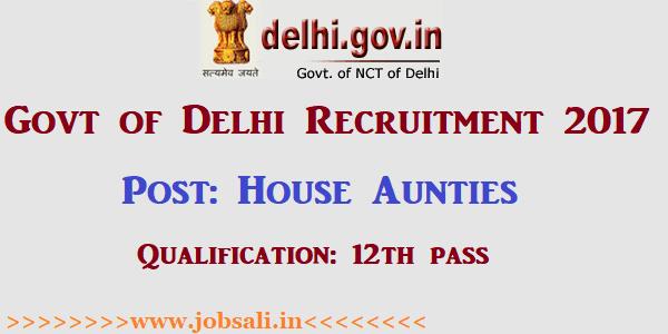 Govt jobs in delhi for 12th pass, Delhi Govt jobs, Delhi House Aunties Recruitment 2017