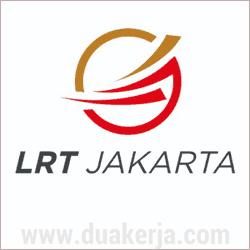 Lowongan Kerja LRT Jakarta Terbaru Tahun 2019, Lulusan SMA/SMK D3 S1