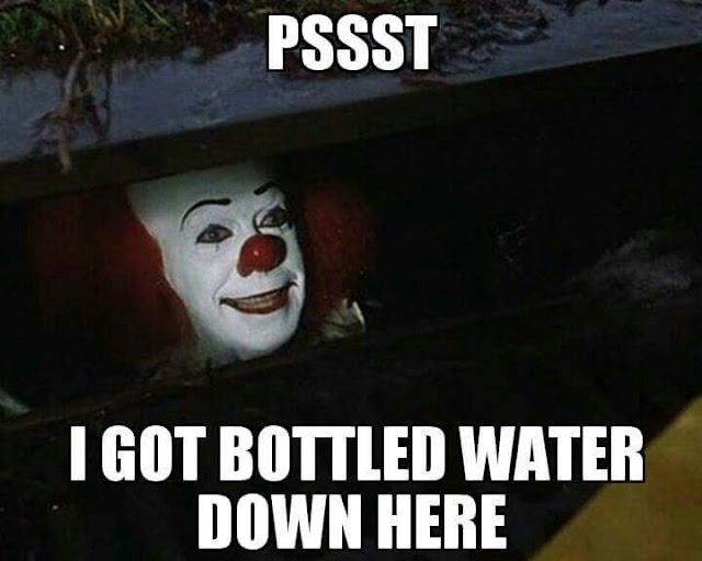 IT in the sewer offering you some bottled water.