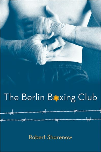 The Children S War The Berlin Boxing Club By Robert Sharenow
