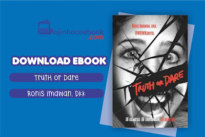 Download Novel Truth or Dare by Rons 'Onyol' Imawan Pdf