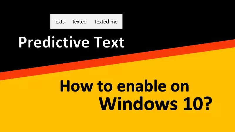 How to turn ON the Predictive Text feature on Windows 10 desktop?