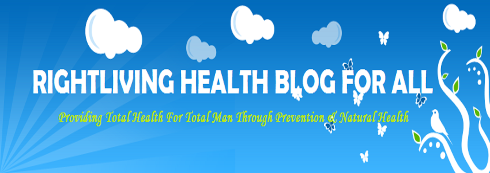 RIGHTLIVING HEALTH BLOG FOR ALL