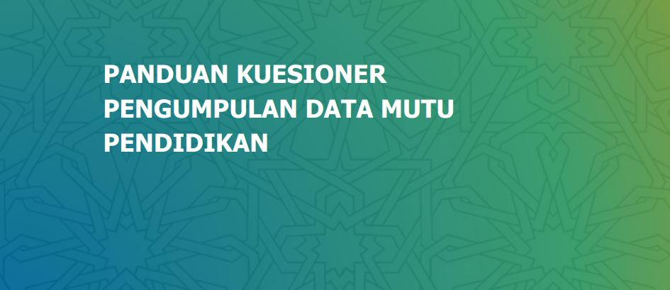 Buku Panduan Kuesioner Pengumpulan Data Mutu Pendidikan