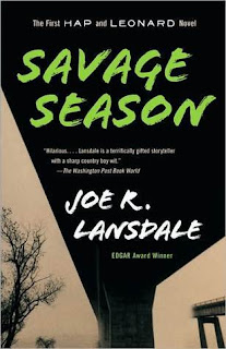 The first Hap and Leonard book Savage Season by Joe R. Lansdale