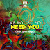 Afro Pupo ft. Ana Jorge - Need You (Radio Edit)