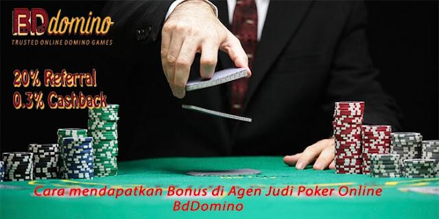Cara mendapatkan Bonus di Agen Judi Poker Online BdDomino
