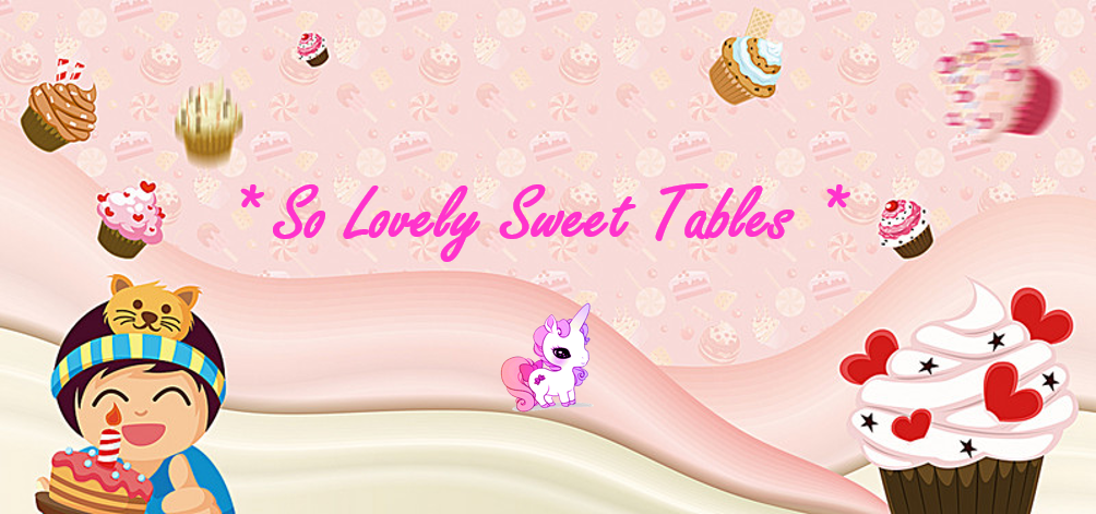 * So Lovely Sweet Tables  *