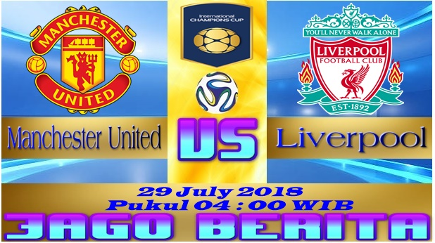 Prediksi Bola Manchester United vs Liverpool 29 July 2018