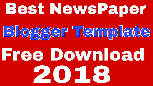 Newspaper Blogger Template  Blogger Templates 2018