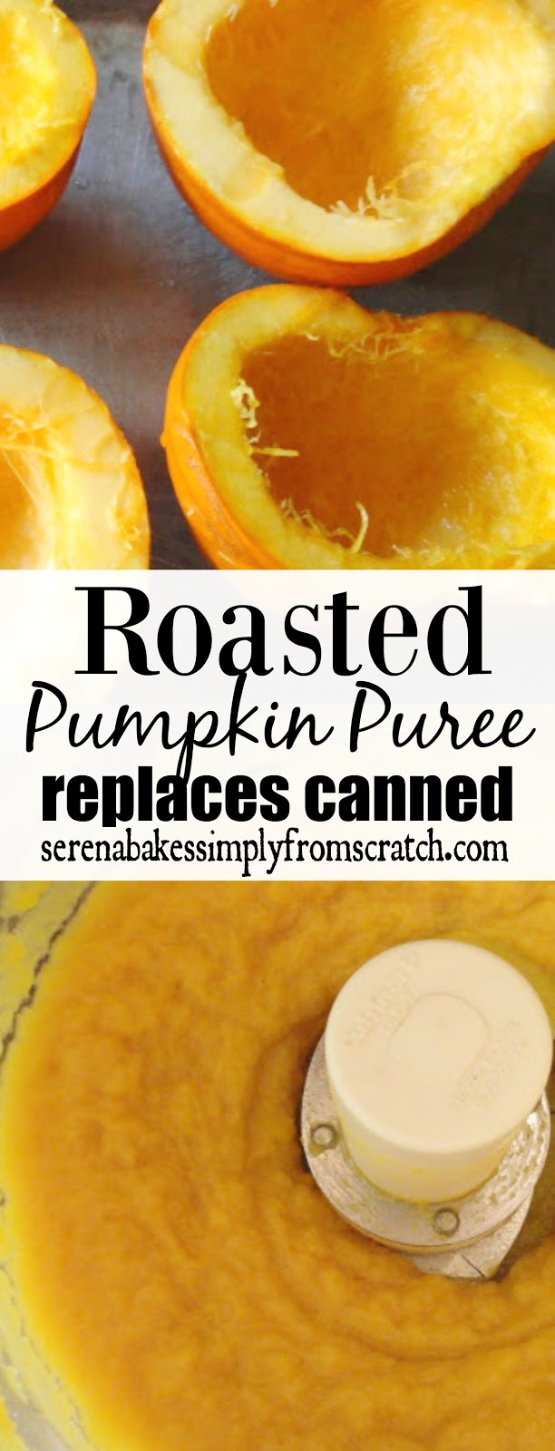 Roasted Pumpkin Puree to use cup for cup instead of canned. serenabakessimplyfromscratch.com