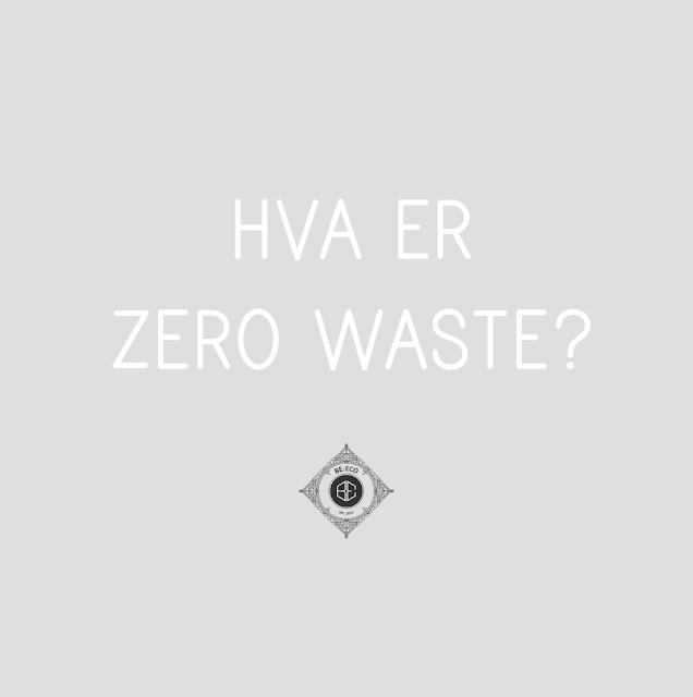 Hva er zero-waste?