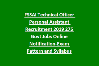 FSSAI Technical Officer Personal Assistant Recruitment 2019 275 Govt Jobs Online Notification-Exam Pattern and Syllabus