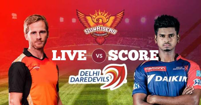 IPL 2018 Match 42 DD vs SRH Live Score and Full Scorecard
