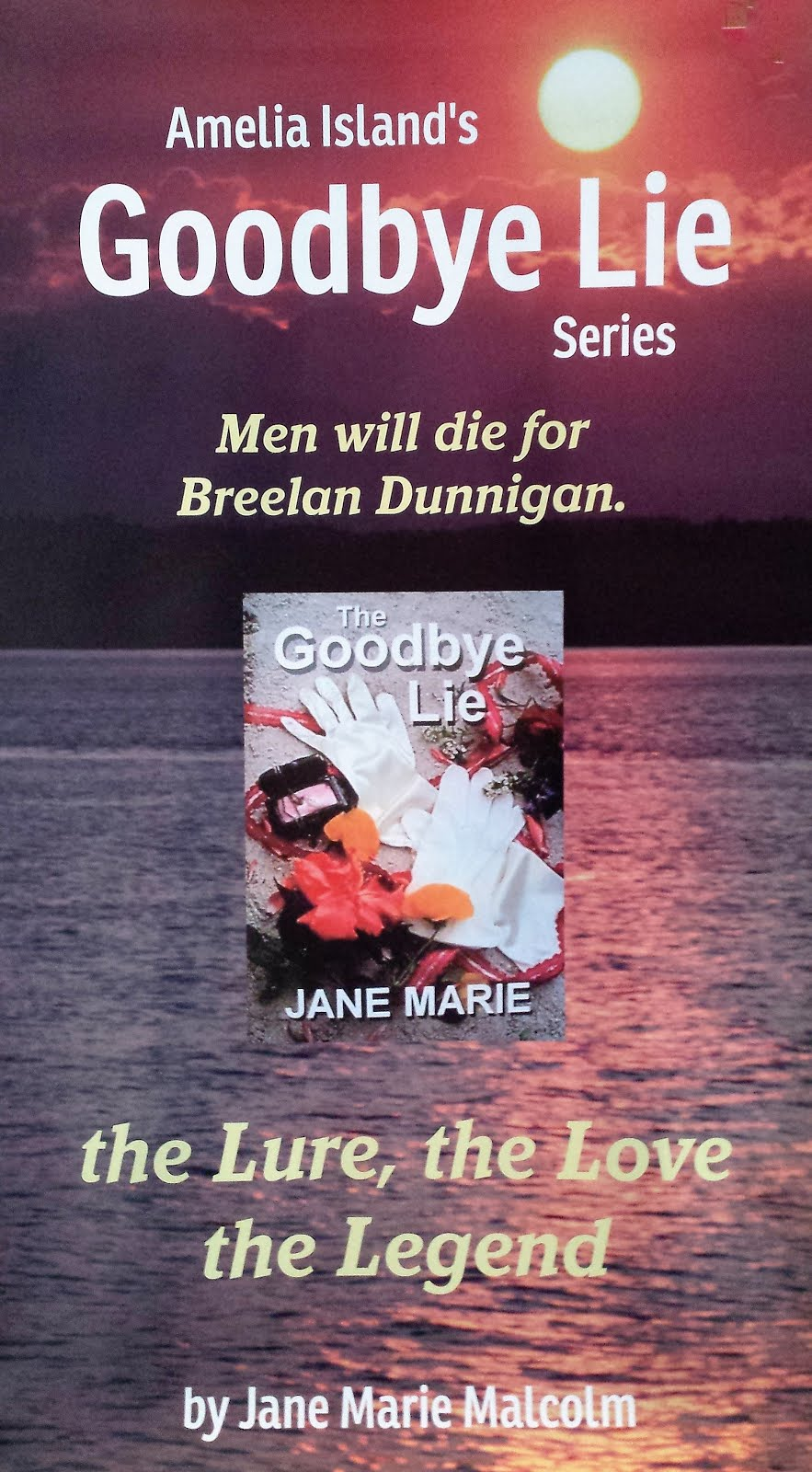 CLICK POSTER BELOW TO ORDER Amelia Island's GOODBYE LIE SERIES in E-books and Paperbacks