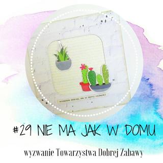 https://tdz-wyzwaniowo.blogspot.com/2018/04/wyzwanie-29-nie-ma-jak-w-domu.html