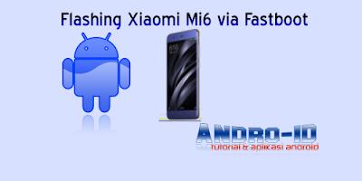 Flashing Xiaomi Mi6 via Fastboot Flashtool