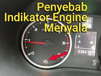 Penyebab Indikator Mesin Mobil Menyala, Ini penyebabnya