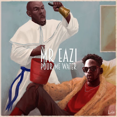 video Mr Eazi - Pour Me Water