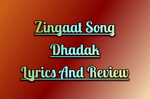 zingat-song-dhadak-lyrics-and-review