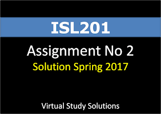 ISL201 Assignment No 2 Solution and Discussion Spring 2017
