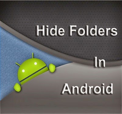 how to hide files or folders in android without using any application techy worms