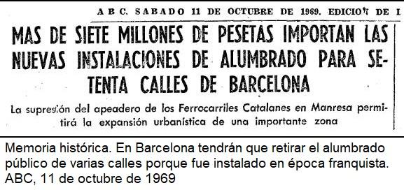 n Barcelona tendrán que retirar el alumbrado público de varias calles porque fue instalado en época franquista. ABC, 11 de octubre de 1969