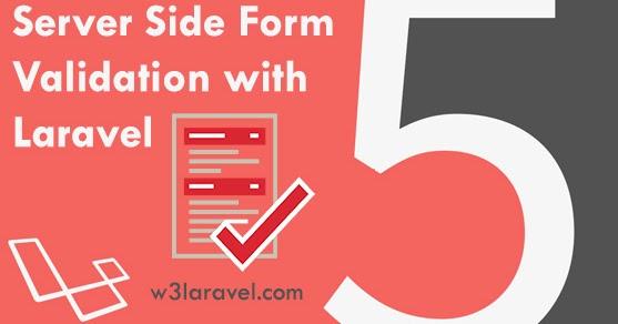 Laravel Form Validation- Server Side form validation ~ W3Laravel