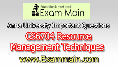 CS6704 Resource Management Techniques | Important  Questions | Question bank | Syllabus | Model and Previous Question papers | Download PDF