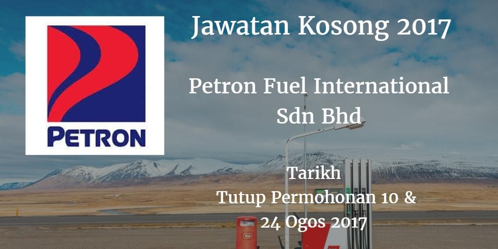 Jawatan Kosong  Petron Fuel International Sdn Bhd 10 & 24 Ogos 2017