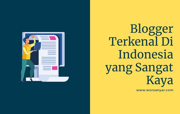 Blogger Terkenal Di Indonesia yang Sangat Kaya