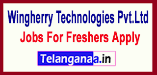 Wingherry Technologies Pvt.Ltd Recruitment Jobs For Freshers Apply