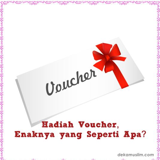 Hadiah Voucher, Enaknya yang Seperti Apa?