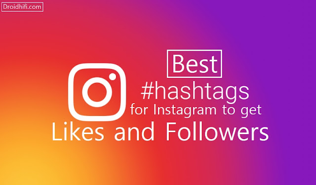 Best Hashtags For Instagram To Get Likes And Followers