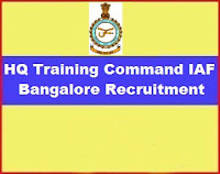 HQ Training Command IAF Bangalore Recruitment