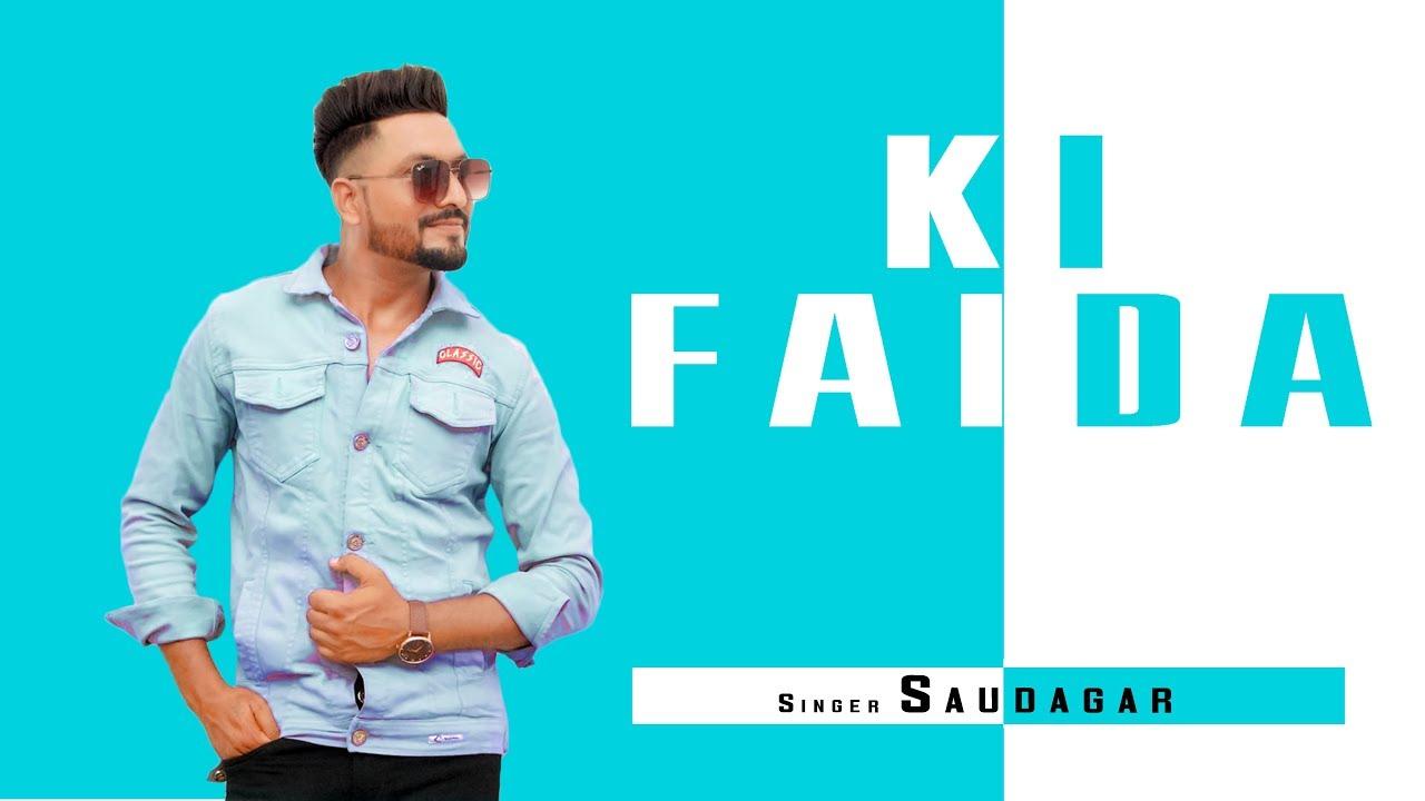 Ki Faida Lyrics, Saudagar