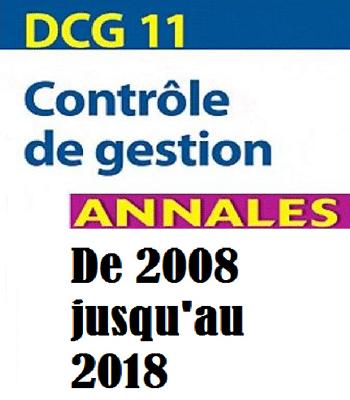 DCG 11 Contrôle de gestion annales de 2008 jusqu'au 2018 PDF