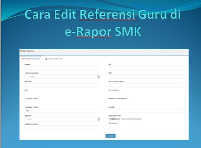 Cara Edit Referensi Guru di e-Rapor SMK