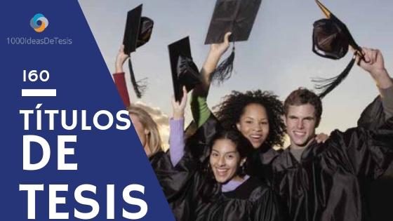 Las inmejorables 160 títulos de tesis de mil ideas de tesis que deberías conocer
