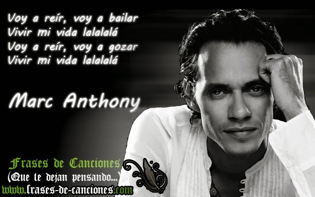 Frase de la canción : Marc Anthony - Vivir mi vida