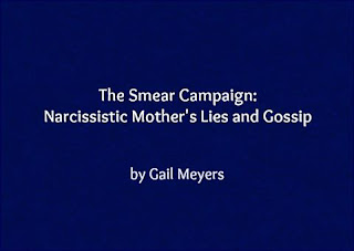 The Smear Campaign: Narcissistic Mother's Lies, Slander and Gossip by Gail Meyers