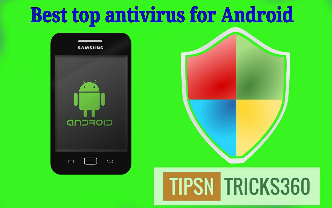 Best top free antivirus for Android smart phone / best top