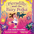 Review: Piccadilly and the Fairy Polka by Lisa Anne Novelline *LIMITED EDITION*