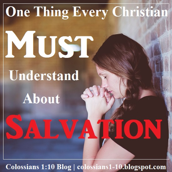 One Thing Every Christian Must Understand About Salvation
