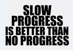 slow progress saying and quote